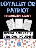 Persuasive Essay Loyalists vs. Patriots