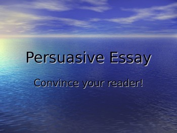 Persuasive Essay (Opinion Writing)- 5 Paragraphs