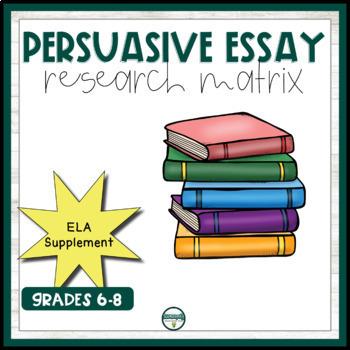 Persuasive Essay Research Matrix