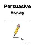 Persuasive Essay Unit Packet
