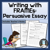 Persuasive Essay Writing FRAME with Sentence Stems