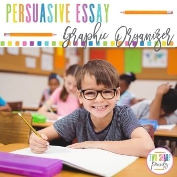 Persuasive Essay Writing Graphic Organizers