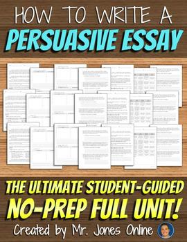 Persuasive Five-Paragraph Essays FULL UNIT -  NO PREP!
