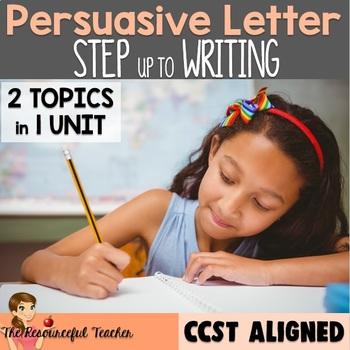 Step up to Writing Unit COMBO - Persuasive Writing and Writing a Letter