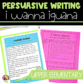 Persuasive Letter Writing with I Wanna Iguana