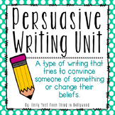 Persuasive / Opinion Writing Unit