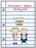 Persuasive / Opinion Writing Unit (Designed for Common Core)