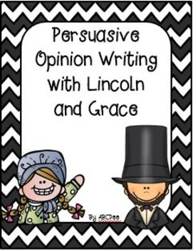 Persuasive Opinion Writing with Lincoln and Grace