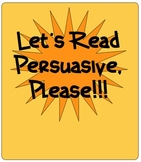 Persuasive PLEASE! Reading Study and Worksheets STAAR