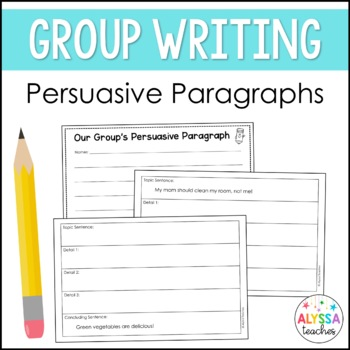 Persuasive Paragraph Group Writing Activity