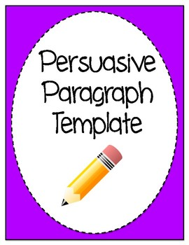 Persuasive Paragraph Writing Template