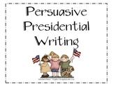 Persuasive Presidential Writing