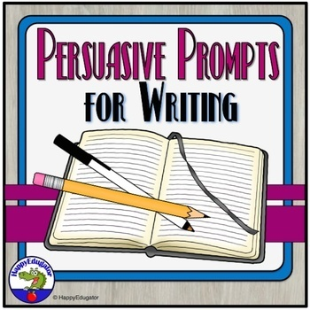 Persuasive Writing Prompts for Essay Writing