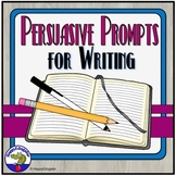 Persuasive Writing Prompts for Argument Essays