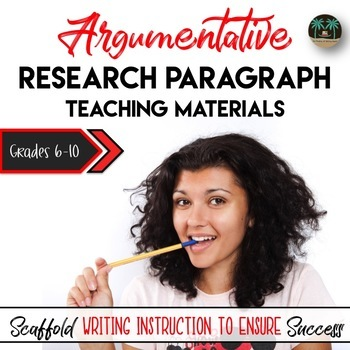 Argumentative Research Paragraph Instructional Materials