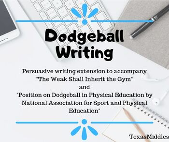 Persuasive Response-Dodgeball (TEKS Aligned)