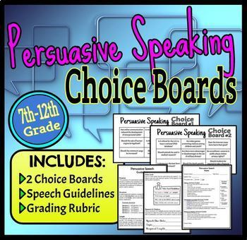 Persuasive Speaking Choice Boards, Guidelines & Grading Rubric