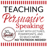 Persuasive Speaking Unit - Up to 2 weeks of instruction