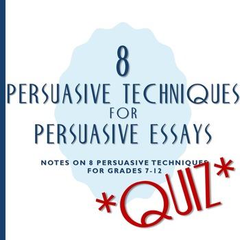 Persuasive Techniques for Persuasive Essays QUIZ