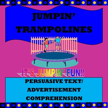 "Persuasive Text/ Advertisement Comprehension ""Jumpin' Trampolines"""