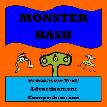 "Persuasive Text/ Advertisement Comprehension ""Monster Bash"""