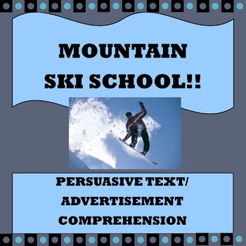 "Persuasive Text/ Advertisement Comprehension ""Mountain Ski School"""