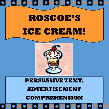 """Persuasive Text/ Advertisement Comprehension """"Roscoe's Ice Cream"""""""
