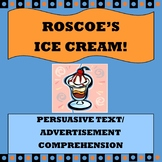 "Persuasive Text/ Advertisement Comprehension ""Roscoe's Ice Cream"""