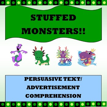 "Persuasive Text/ Advertisement Comprehension ""Stuffed Monsters"""