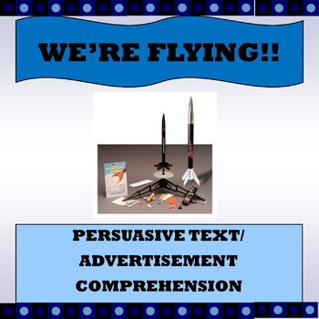"""Persuasive Text/ Advertisement Comprehension """"We're Flying"""""""