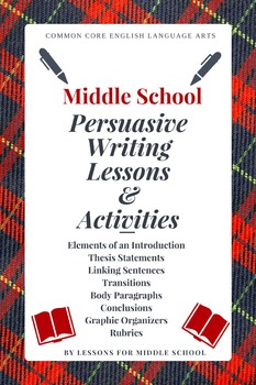 Middle School - Persuasive Writing Lessons and Activities
