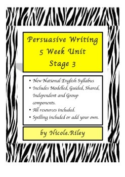 Persuasive Writing - 5 Week Unit