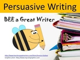 Persuasive Writing - BEE a good writer!