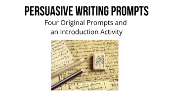 Persuasive Writing Bundle: FOUR PROMPTS/ Outline and Intro Help with Lesson Plan
