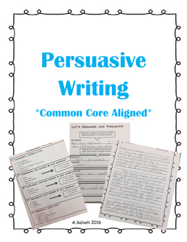 Persuasive Writing {Common Core Aligned}