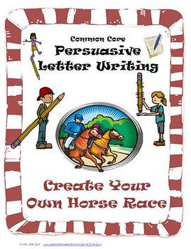 Persuasive Writing: Create Horse Race Theme (Aligned to CCSS)