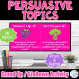 Persuasive Writing Debate Topics | Print & Digital | Stand Up Sit Down Activity