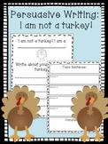 Persuasive Writing I am NOT a Turkey!