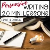Everything you Need to Teach Persuasive Writing - Writing Workshop Mini Lessons