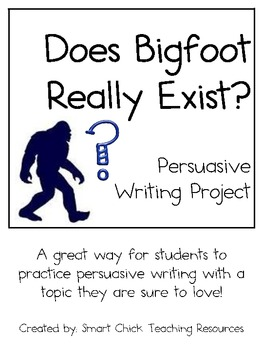 Persuasive Writing Pack: Does Bigfoot Exist? Why or Why Not?
