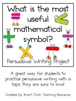 Persuasive Writing Pack: What is the Most Useful Mathematical Symbol?