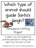 Persuasive Writing Pack: Which Animal Should Guide Santa's Sleigh?
