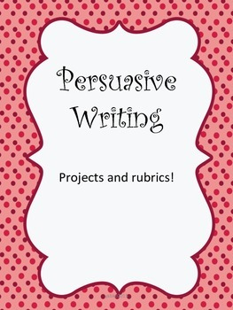 Persuasive Writing Package