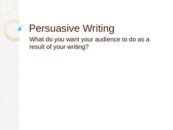 Persuasive Writing Power Point Presentation