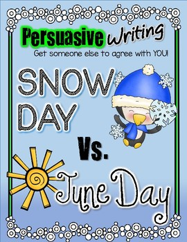 Persuasive Writing Snow Day vs. June Day