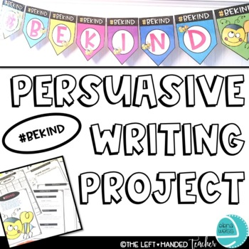 Persuasive Writing Project: Be Kind