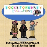 Persuasive Writing Project- Social Justice Issue