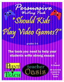 """Persuasive Writing Prompt """"Should Kids Play Video Games?"""""""
