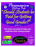 """Persuasive Writing Prompt """"Should Students be Paid for Get"""