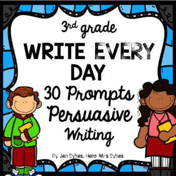 Persuasive Writing Prompts 3rd Grade